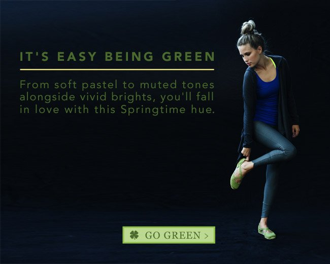IT'S EASY BEING GREEN. GO GREE. SHOP AHNU >