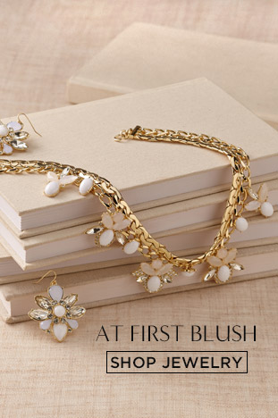 AT FIRST BLUSH. SHOP JEWELRY