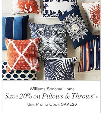 Williams-Sonoma Home - Save 20% on Pillows & Throws* - Use Promo Code SAVE20