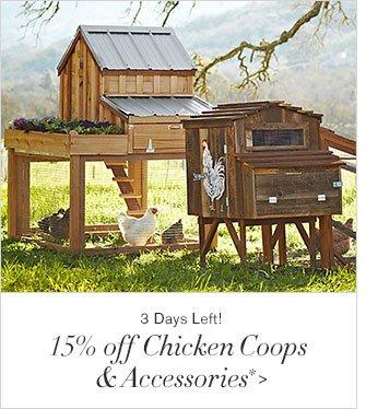 3 Days Left! - 15% off Chicken Coops & Accessories*
