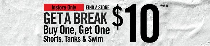 GET A BREAK - BUY ONE, GET ONE $10***