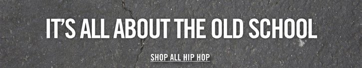 IT'S ALL ABOUT THE OLD SCHOOL - SHOP ALL HIP HOP