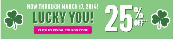 Lucky You - Click to Reveal 25% Off Savings!