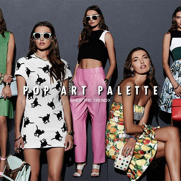 Go bold in spring's exuberant pop art-inspired fashion. Shop Now!