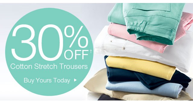 30% Off Cotton Stretch Trousers. Buy Yours Today