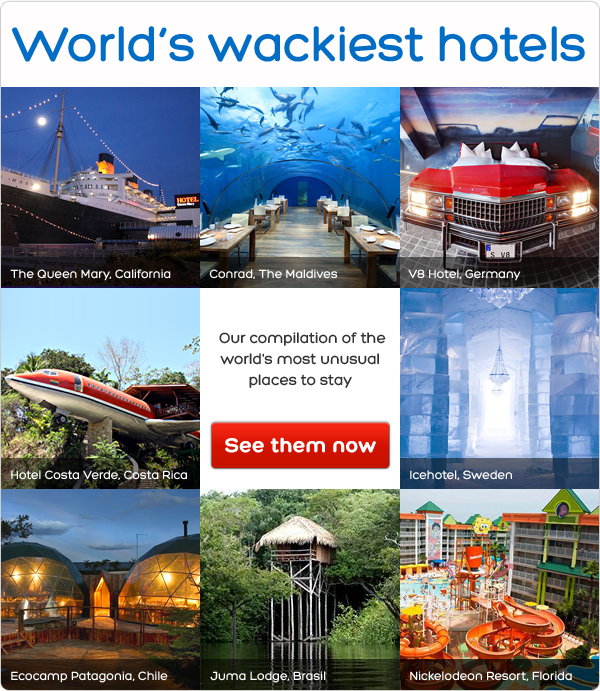 World's wackiest hotels - Our compilation of the world's most unusual places to stay