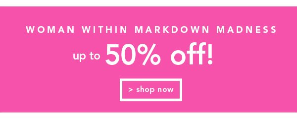 Shop WomanWithin Markdown Madness