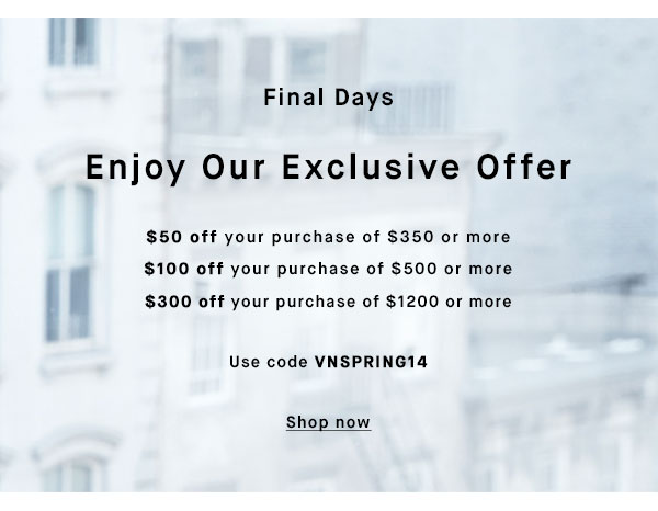 Final Days - ENJOY OUR EXCLUSIVE OFFER - Shop now