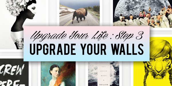Upgrade Your Life Step 3: Upgrade Your Walls