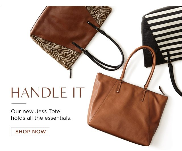 HANDLE IT | Our new Jess Tote holds all the essentials. SHOP NOW