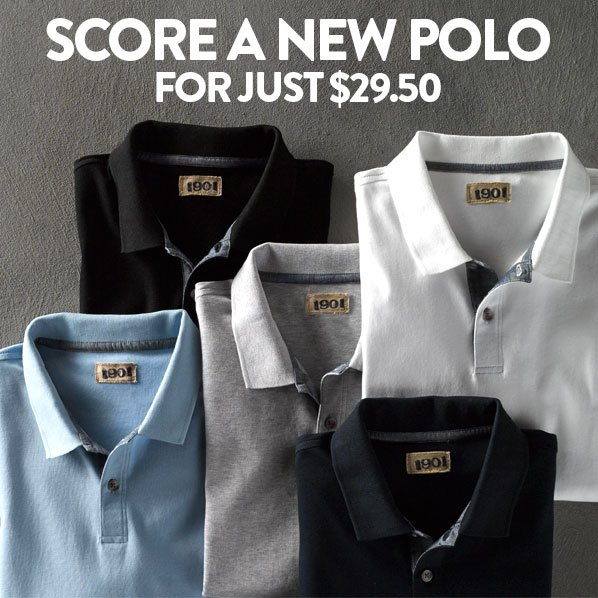 SCORE A NEW POLO FOR JUST $29.50