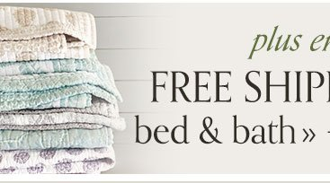 plus free shipping on bed and bath