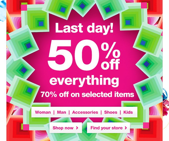 Last day! 50% off everything