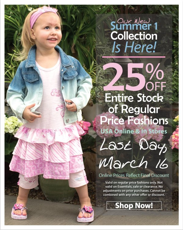 Last Day to Save! 25% Off All Regular Price Fashions - SUmmer 1 is here