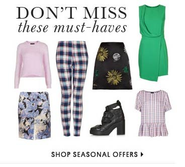 DON'T MISS THESE MUST-HAVES - SHOP SEASONAL OFFERS
