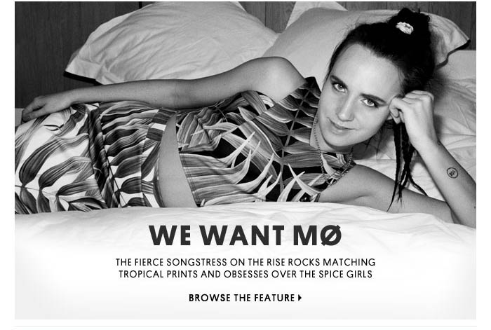 WE WANT MØ - BROWSE THE FEATURE