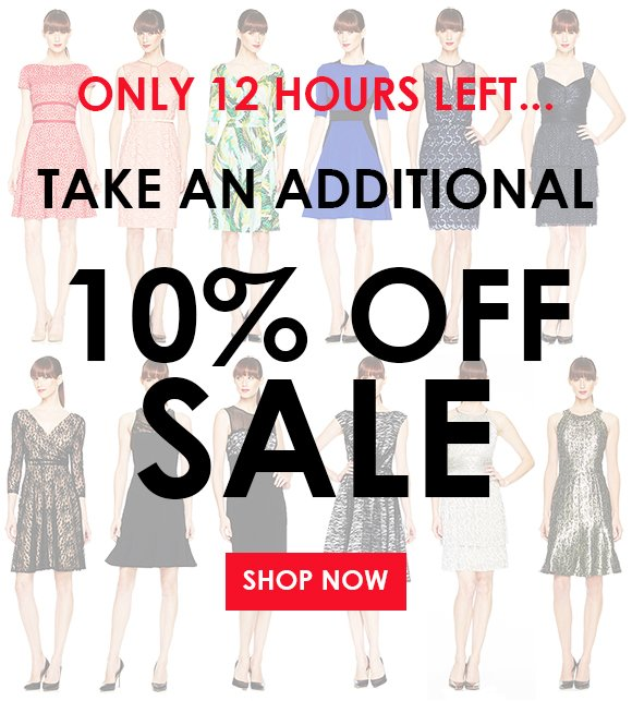 Only 12 Hours Left to Take an additional 10% off sale!