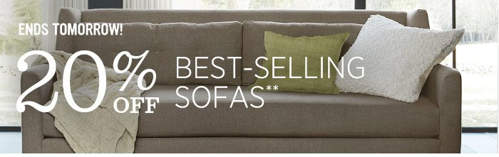Ends tomorrow! 20% off best-selling sofas**
