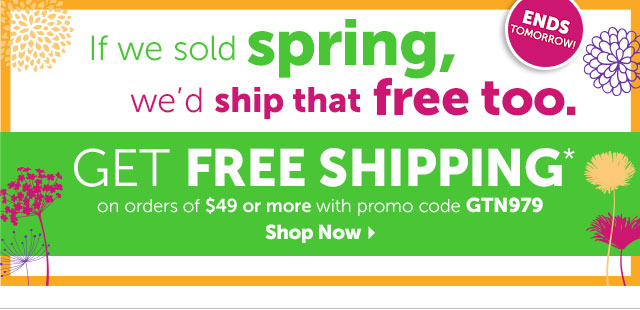 If we sold spring, we'd ship that free too. Get Free Shipping on orders of $49 or more with promo code GTN979 - Shop Now