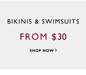Bikinis & Swimsuits -  From $30