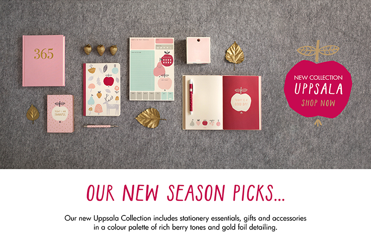 New collection - Uppsala.   SHOP NOW>>   OUR NEW SEASON PICKS...  Our new Uppsala Collection includes stationery essentials, gifts and accessories in a colour palette of rich berry tones and gold foil detailing.