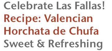 Celebrate Las Fallas! Recipe: Valencian Horchata de Chufa - Sweet and Refreshing