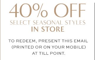 40% OFF | IN STORE