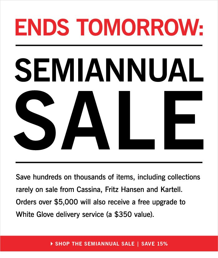 ENDS TOMORROW SEMIANNUAL SALE
