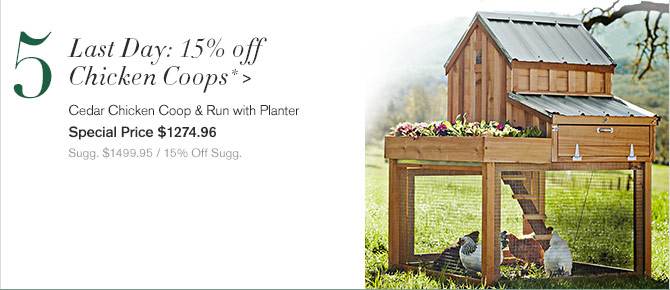 5. Last Day: 15% off Chicken Coops* - Cedar Chicken Coop & Run with Planter - Special Price $1274.96 - Sugg. $1499.95 / 15% Off Sugg.