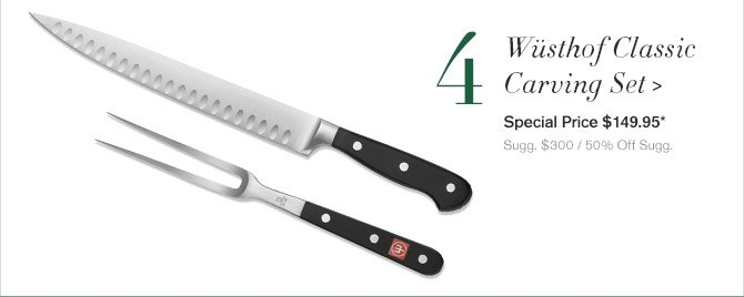 4. Wüsthof Classic Carving Set - Special Price $149.95* - Sugg. $300 / 50% Off Sugg.