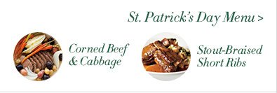 St. Patrick's Day Menu - Corned Beef & Cabbage - Stout-Braised Short Ribs
