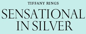 Tiffany Rings: Sensational in Silver