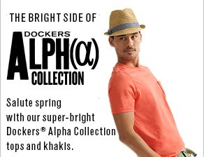 The bright side of Dockers Alphaα Collection Salute St. Patrick and the arrival of spring with our all-new Dockers® Alpha Collection tops and khakis in super-bright hues.