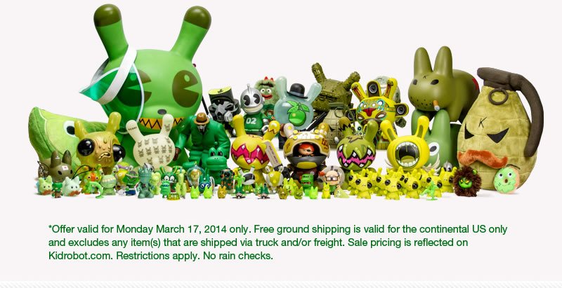 *Offer valid for Monday 17, 2014 only.  Free ground shipping is valid for contiental US only and excludes any item(s) that are shipped via truck and/or freight.  Sale pricing is reflected on Kidrobot.com.  Restrictions apply.  No rain checks.