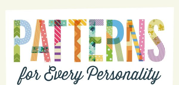 Patterns for Every Personality
