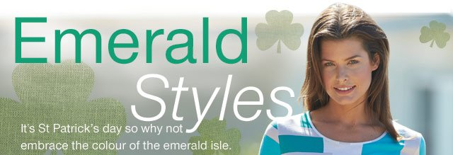Emerald Styles - it's St Patricks Day so why not embrace the colour of the emerald isle.