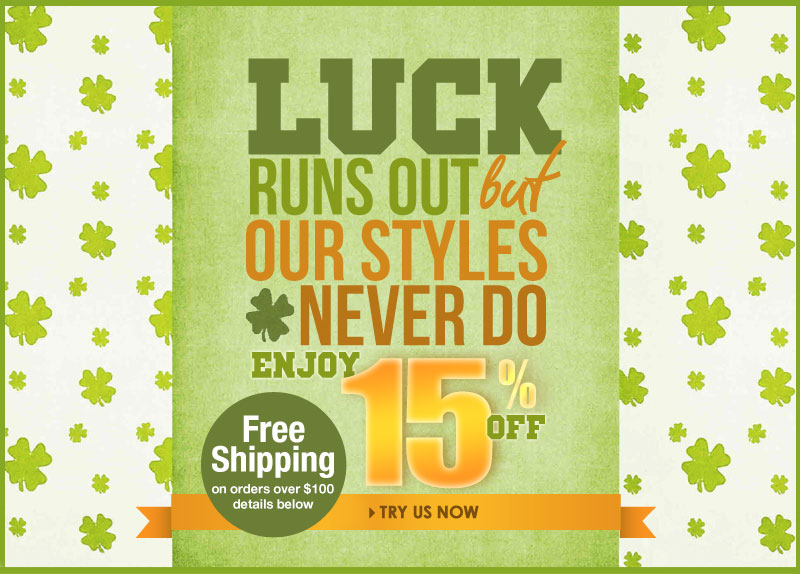 Take 15% off EVERYTHING, It's your LUCKY DAY!