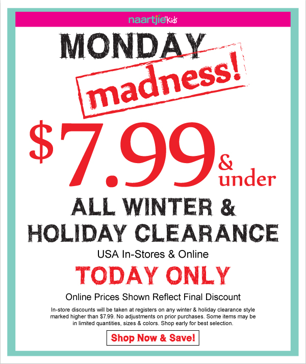 Monday Madness! $7.99 & Under All Winter & Holdiay - Today Only + Summer 1 Has Arrived