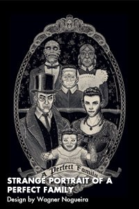 Strange Portrait of a Perfect Family Design by Wagner Nogueira