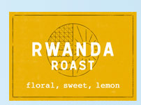 Rwanda Roast - floral sweet, lemon