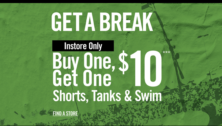 GET A BREAK - INSTORE ONLY - BUY ONE, GET ONE $10***