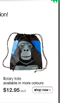 library tote - available in more colours - $12.95aud - shop now >