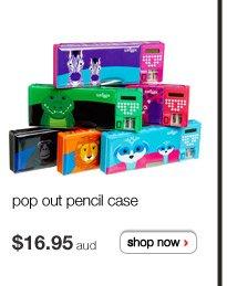 pop out pencil case - $16.95aud - shop now >