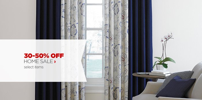 30–50% OFF HOME SALE ›                            select styles