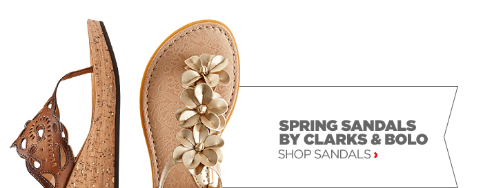 SPRING SANDALS BY CLARKS & BOLO                            SHOP SANDALS ›