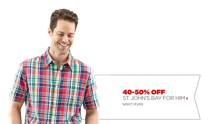 40–50% OFF                            ST. JOHN'S BAY FOR HIM ›                            select styles