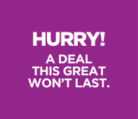 Hurry! A Deal this Great won't Last.