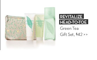 REVITALIZE HEAD-TO-TOE. Green Tea Gift Set, $42.