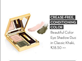 CREASE-FREE, CONDITIONING COLOR. Beautiful Color Eye Shadow Duo in Classic Khaki, $28.50.