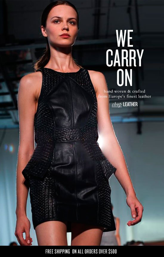 WE CARRY ON - hand woven & crafted from Europe's finest leather - shop LEATHER - FREE SHIPPING ON ALL ORDERS OVER $500